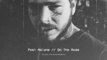 """On the Road"" Post Malone  feat. Lil Baby & Meek Mill"