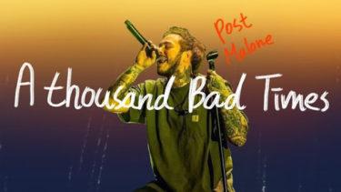 """A Thousand Bad Times""  Post Malone"
