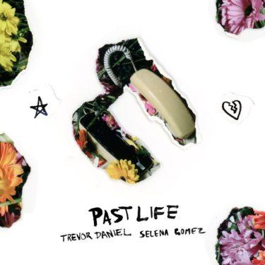 """""""Past Life""""  Trevor Daniel & Selena Gomez"""