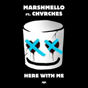 """Here With Me""  Marshmello feat. CHVRCHES"